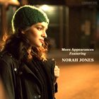 NORAH JONES More Appearances [Featuring Norah Jones] album cover